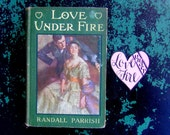Love Under Fire, Vintage Romance Novel, Antique Book by Randall Parrish published in 1911 with color illustrations, Vintage Book Display