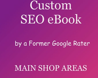 Main Shop Areas Only Analyzed, Specialized Shop SEO eBook for Your Shop Only! Custom PDF by a Former Google Rater Search Engine Optimization