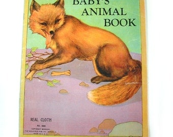 Baby's Animal Book - Fern Bisel Peat - Real Cloth Book No. 985  - 1930s Vintage Childrens Book