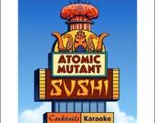 Atomic Mutant Sushi Googie Sign- 11 x 14 Signed print