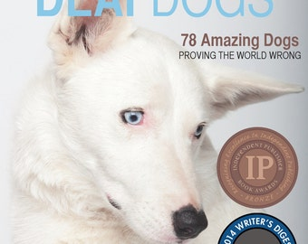 Deaf Dogs photo book, Signed copy (Dog coffee table hardcover book, dog photography)