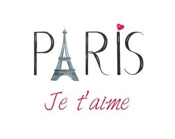I Love You Paris Illustration Print- Watercolor Eiffel Tower- Je T'aime Paris- Hand Drawn Typography Art- Paris Room Decor