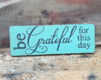 """Teal Green Wood Sign """"Be Grateful For This Day"""", Hand Painted, Religious, Rustic Country Cottage Home Decor, Distressed Wall Decor"""