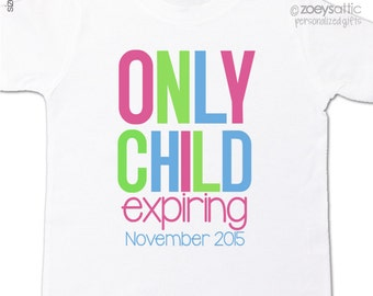 Only child exiring big sister to be pregnancy announcement Tshirt