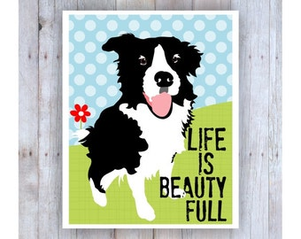 Life is Beauty Full Art, Colorful, Border Collie Art, Border Collie Print, Kids Room Artwork, Dog Wall Decor, Cute Dog, Black and White Dog