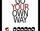 Go your own way, famous quote, typography wall art,art print, black white red poster, inspirational art