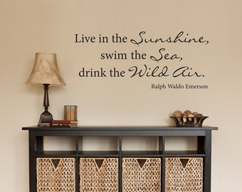 Emerson Quote Wall Decal - Drink the Wild Air - Ralph Waldo Emerson - Live in the Sunshine Decal - Medium