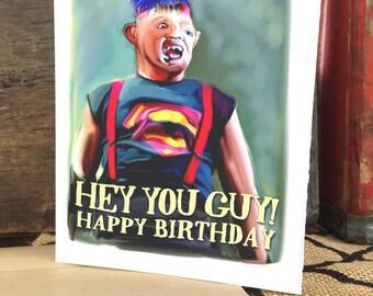 Goonies Sloth Hey You Guys! -Handmade Designed Greeting Birthday Card