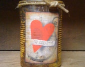 Can Candle - Rusty Can Candle - Scented - Valentine Label -You Touched My Heart - Homemade - Only 11.99