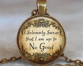 I Solemnly Swear that I am Up to No Good pendant, Harry Potter pendant, Harry Potter jewelry, Potterhead pendant keychain key chain