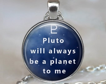 Pluto will always be a planet to me, Pluto pendant, astronomy geek pendant, geekery, astrology, Scorpio necklace charm, keychain