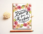 Beauty from Ashes Card. Christian Scripture Greeting cards. Isaiah 61:3. BC298