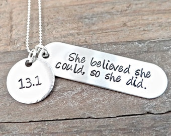 She Believed She Could So She Did - Hand Stamped Half Marathon Jewelry.  13.1 Miles Necklace, Run Race Jewelry