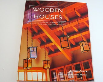 WOODEN HOUSES Book by Judith Miller Ideas Guide Wood Architecture and Interiors, Coffee Table Book