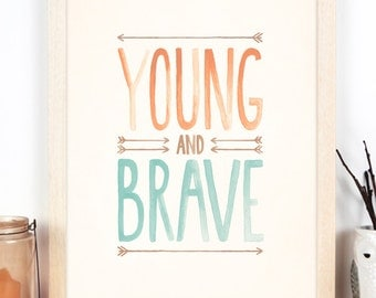 """Young & Brave Art Print in 11""""x14"""" or A3"""