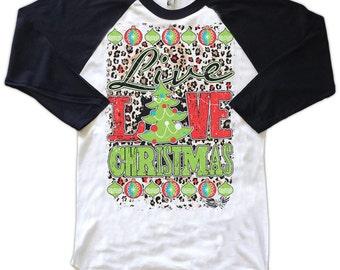 Live Love Christmas Shirt, Christmas TShirt, Christmas T-Shirt, Womens Christmas Shirt, Christmas Raglan, Women's Clothing, Holiday Shirt