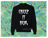 Awesome Creep It Real Black Sweatshirt All Sizes