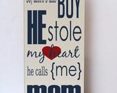 Boy Stole Heart, He Calls Me Mom, Wood Sign, Nursery Decor, Art for Nursery, Baby Boy Room, Boy Room Decor, Child Room , Art for Child Room,
