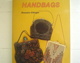 Handbags by Roseann Ettinger a Schiffer Book on Collecting Vintage Purses Dress Accessories