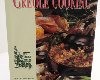 The Best of Creole Cooking by Les Carloss - 1994 Hard Cover - Cajun Recipes - New Orleans Chef - Kitchen Collectible  Vintage Cookbook
