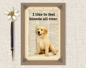 "Funny Greeting Card, Just Because Card, Any Occasion, Handmade, Dog Art Print, Marilyn Monroe Quote, ""I Like To Feel Blonde All Over"" 5 x 7"