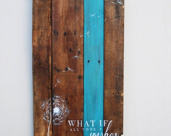 Pallet Art Dandelion Welcome Home Wall Hanging Rustic Shabby Chic - What If All Your Wishes Came True