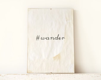 Wall Decor, Poster, Sign - Wander