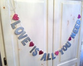 Love Is All You Need Banner -- Beatles Photo Prop for Wedding, etc. / Decoration