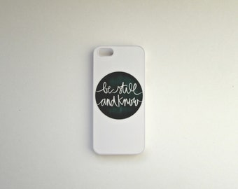 iphone 5 case: be still and know