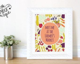 INSTANT DOWNLOAD, Meet Me at the Farmer's Market, Printable, No. 418