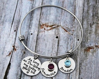Charm Bangle - Mother Bracelet - Personalized - Adjustable - Birthstone - As Long As I'm Living My Baby You'll Be - Hand Stamped