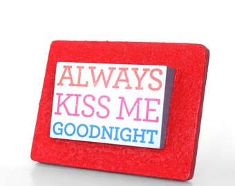 Always Kiss Me Goodnight Bright Red Desk Accessory, Nightstand Decor, For Dresser, Love, Inspiration, Gift for Lover