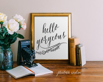 Quote Print, Hello Gorgeous Printable wall art decor poster, calligraphy print, digital typography calligraphy hand written