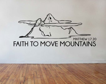 Faith to Move Mountains Quote - Large Wall Decal - Inspirational Wall Quote - Bible Verse - Christian Quote