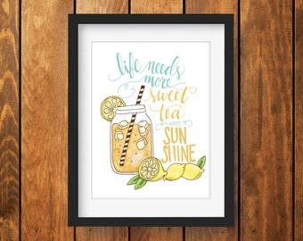 Life Needs More Sweet Tea and Sunshine Illustrated Print