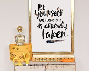 Be yourself everyone else is already taken typographic for Art and decoration oscar wilde