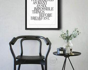Six Impossible Things || typography art print, inspirational print, monochrome art, lewis carroll, alice in wonderland, BW art, monochrome