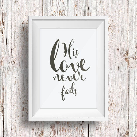Hand lettered calligraphy print his love never fails