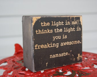 namaste, funny quote, funny sign, office decor, yoga meditation, freaking awesome, aged black, the light in me, hilarious, custom gift