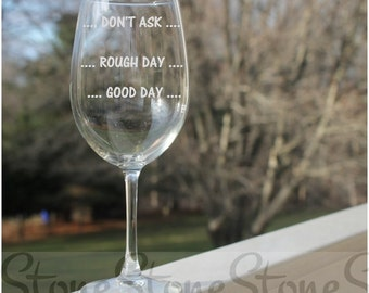 Etched Wine Glasses, 12oz, Good Day, Wine Glasses,  wine glass, etched wine glass, wine glass, etched