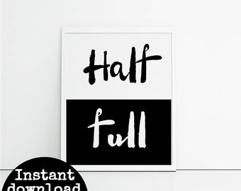 Black and white typographic print - downloadable typography art - digital print - glass half full - monochrome art wall hanging