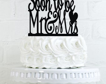 Soon to be Mr and Mrs Engagement Party Cake Topper or Sign with a heart
