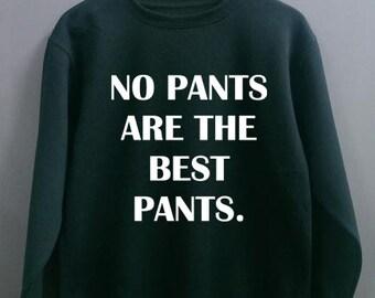 pants, sweatshirt