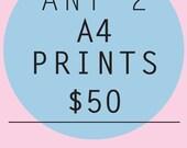 ANY 2 A4 PRINTS