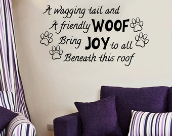 A Wagging Tail and a Friendly Woof, Bring Joy to All Beneath This Roof Adorable Wall Decal- 36x22