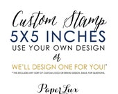 Custom Rubber Stamp - 5x5 inches - Logo Stamp, Wedding Stamp, Business Stamp