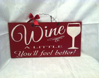WINE a little.. You'll feel better  Humorous Wine Saying , Kitchen Decor ~ Time for wine decor ~ Sign for wine Lovers
