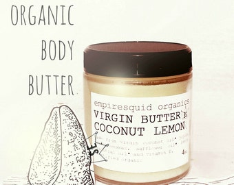 Coconut Lemon Body Butter - Virgin Butter - Organic Body Butter - Coconut Body Butter - Organic Coconut Oil - Virgin Coconut Butter