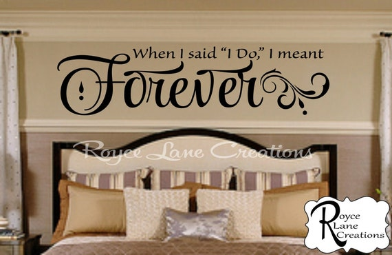 Bedroom Wall Decal When I Said I Do I Meant Forever Bedroom Decor