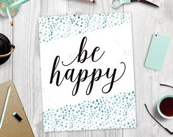 Be Happy - PRINTABLE / Wall art / Watercolor dots / Watercolor Printable / Inspirational wall art / Inspirational print / Watercolor print